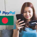 How to use a PayPal account from Bangladesh?